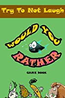 Would You Rather game book:: Silly Scenarios, Crazy Choices and Hilarious Situations the  Whole Family Will Love 2020 (would you rather valentine's day (V.3))