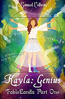 Kayla: Genius (FableLands Book 1) by [Colbran, Samuel]