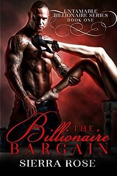 The Billionaire Bargain (Paige & Luke) (Untamable Billionaire Series Book 1) by [Rose, Sierra ]