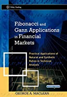 Fibonacci and Gann Applications in Financial Markets: Practical Applications of Natural and Synthetic Ratios in Technical Analysis (Wiley Trading)