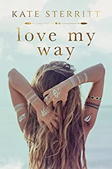 Love My Way by [Sterritt, Kate]