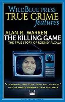 [Warren, Alan R.]のTHE KILLING GAME: The True Story Of Rodney Alcala (English Edition)