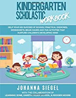 Kindergarten Scholastic Workbook: Help Your Kid Succeed at School! Practical Exercises, Worksheets, Brain Games and Fun Activities that Nurture Children's Developing  Mind