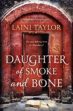 Daughter of Smoke and Bone: Enter another world in this magical SUNDAY TIMES bestseller (Daughter of Smoke and Bone Trilogy Book 1)