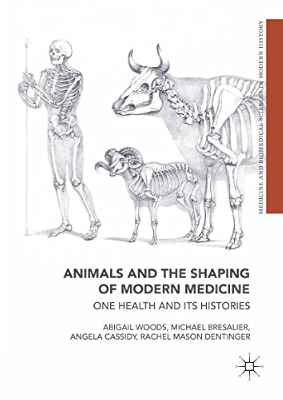 ちなみに世界的に日Animals and the Shaping of Modern Medicine: One Health and its Histories (Medicine and Biomedical Sciences in Modern History) (English Edition)