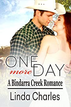 One More Day (A Bindarra Creek Romance) by [Charles, Linda]