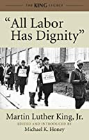 """All Labor Has Dignity"" (King Legacy)"