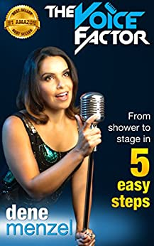 The Voice Factor - From Shower To Stage In 5 Easy Steps by [Menzel, Dene]