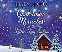 Christmas Miracles at the Little Log Cabin (New York Ever After)