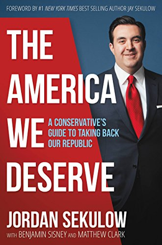 The America We Deserve: A Conservative's Guide to Taking Back Our Republic (English Edition)
