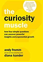 The Curiosity Muscle