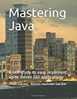 Mastering Java: A self-study to easy implement sqlite-driven GUI applications
