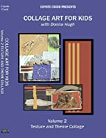 Collage Art For Kids Vol 2: Texture And Theme Collage