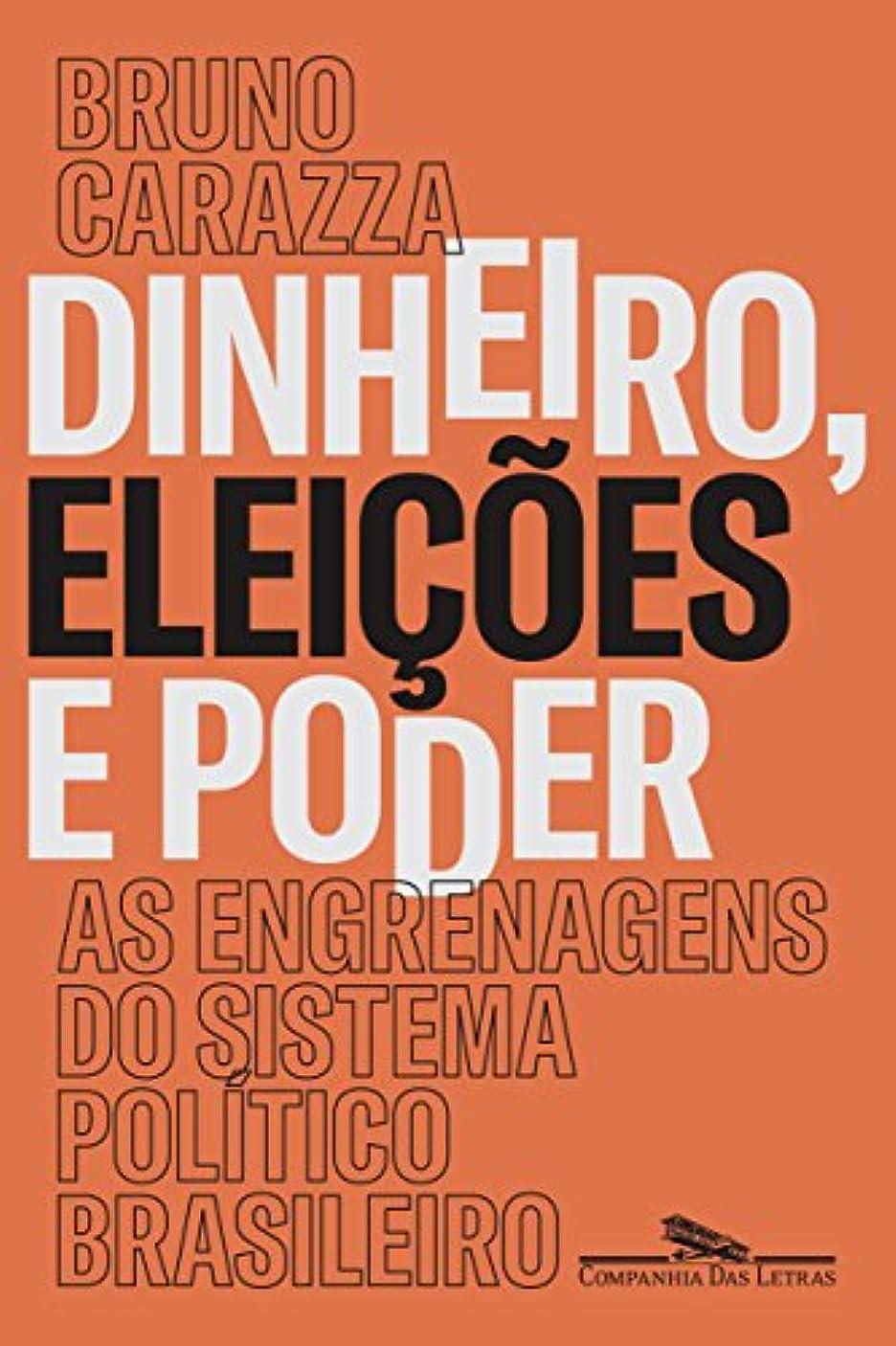 勤勉すべき気難しいDinheiro, Eleições e Poder. As Engrenagens do Sistema Político Brasileiro