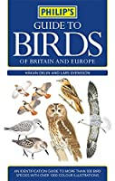 Philip's Guide to Birds of Britain and Europe (Philip's Guide To...)