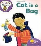 Oxford Reading Tree: Level 1+: Floppy's Phonics: Cat in a Bag (Floppy Phonics)