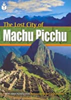 The Lost City of Machu Picchu + Book with Multi-ROM: Footprint Reading Library 800 by Rob Waring National Geographic(2007-07-27)
