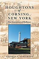 The Houghtons of Corning, New York: Five Generations of Brilliance