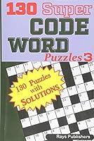 130 Super Code Word Puzzles