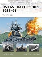 US Fast Battleships 1938-91: The Iowa Class (New Vanguard)