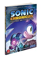 Sonic Chronicles: The Dark Brotherhood: Prima Official Game Guide (Prima Official Game Guides)
