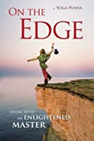 On the Edge: Living With an Enlightened Master