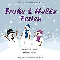 Frohe & Helle Ferien - Malbuch fuer Kinder - Froehliche Muster (Weihnachten 2020!)