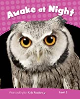 Level 2: Awake at Night CLIL AmE (Pearson English Kids Readers)