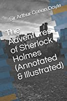 The Adventures of Sherlock Holmes (Annotated & Illustrated) (Canon of Sherlock Holmes)