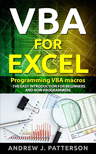VBA for Excel: Programming VBA Macros: The Easy Introduction for Beginners and Non-Programmers (English Edition)