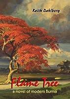 Flame Tree: A Novel of Modern Burma