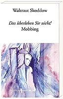 Das ueberleben Sie nicht!: Mobbing