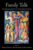 Family Talk: Discourse and Identity in Four American Families