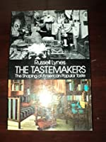The Tastemakers: The Shaping of American Popular Taste