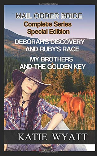 Download Complete Series Special Edition Deborah's Discovery Ruby's Race Plus  My Brothers and The Golden Key: Mail Order Bride 1973322137