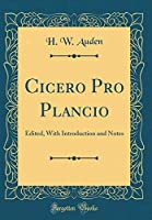 Cicero Pro Plancio: Edited, with Introduction and Notes (Classic Reprint)