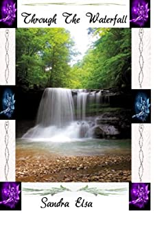 Through The Waterfall -- 1 (Guardian of the Realm) by [Elsa, Sandra]