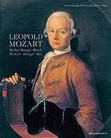 Leopold Mozart: Musiker, Manager, Mensch/ Musician, Manager, Man