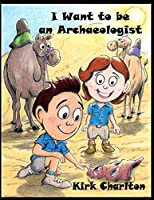 I want to be an Archaeologist (IWANNABE)