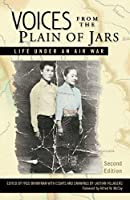 Voices from the Plain of Jars: Life Under an Air War (New Perspectives in Southeast Asian Studies)