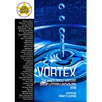 Vortex: The Inner Circle Writers' Group Literary Anthology 2018 (English Edition)