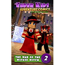The War of the Wicked Witch: Fun Minecraft-Style Comic Books ages 9-12 (The Ender Kids Adventure Comics Book 2)