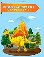 Dinosaur Activity Book for Kids Ages 4-8: Best Design with 100+ coloring pages High quality dinosaurs coloring book for all kids ages