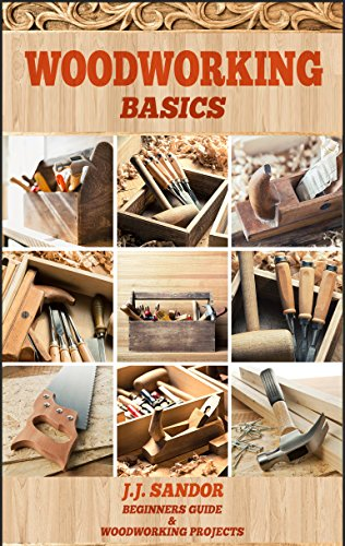 Woodworking: Woodworking for beginners, DIY Project Plans, Woodworking book, Learn fast how to start with woodworking projects Step by Step (Woodworking Basics) (English Edition)