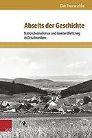 Abseits Der Geschichte: Nationalsozialismus Und Zweiter Weltkrieg in Ortschroniken (Formen der Erinnerung)
