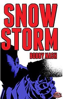 [Nash, Bobby]のSNOW STORM (English Edition)