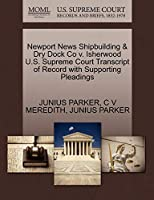 Newport News Shipbuilding & Dry Dock Co V. Isherwood U.S. Supreme Court Transcript of Record with Supporting Pleadings