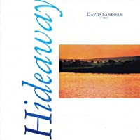 Hideaway by DAVID SANBORN (2014-06-25)