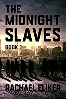 The Midnight Slaves (New Haven Book 1) by [Eliker, Rachael]