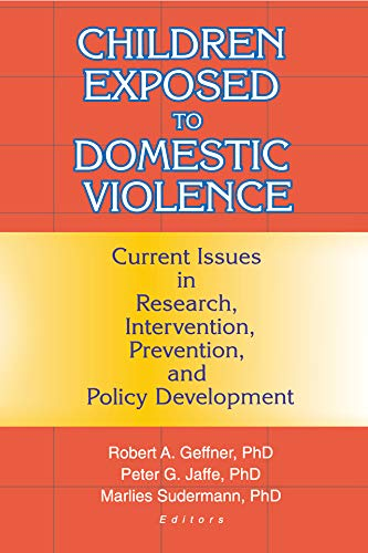 Children Exposed to Domestic Violence: Current Issues in Research, Intervention, Prevention, and Policy Development (Maltreatment & Trauma, 5) (English Edition)